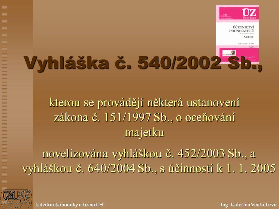 Vyhláška č. 540/2002 Sb., kterou se provádějí některá ustanovení zákona č. 151/1997 Sb., o oceňování majetku.