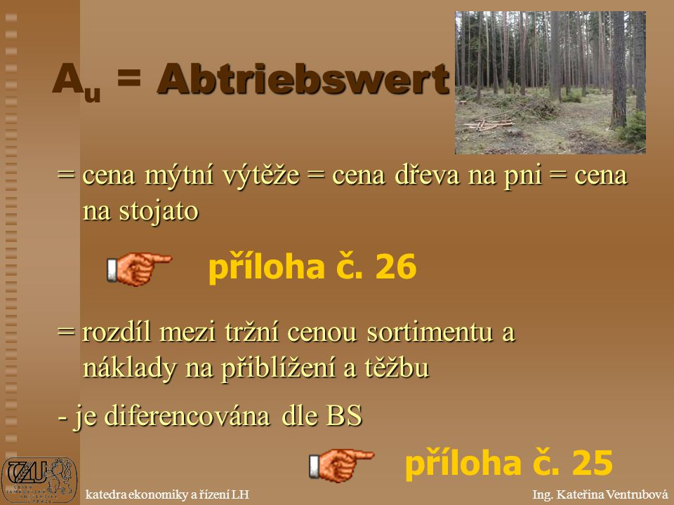 Au = Abtriebswert příloha č. 26 příloha č. 25