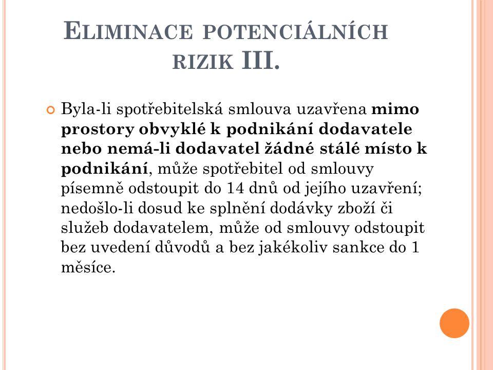 Eliminace potenciálních rizik III.