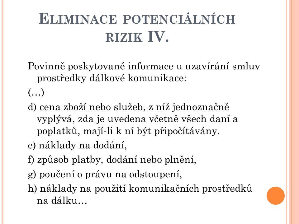 Eliminace potenciálních rizik IV.