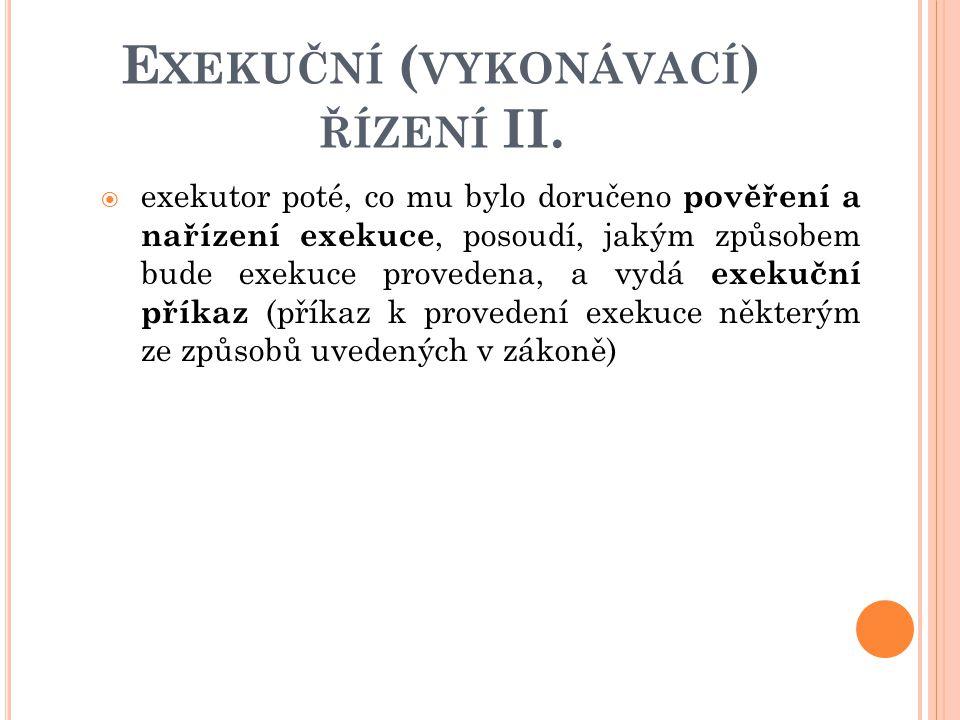 Exekuční (vykonávací) řízení II.