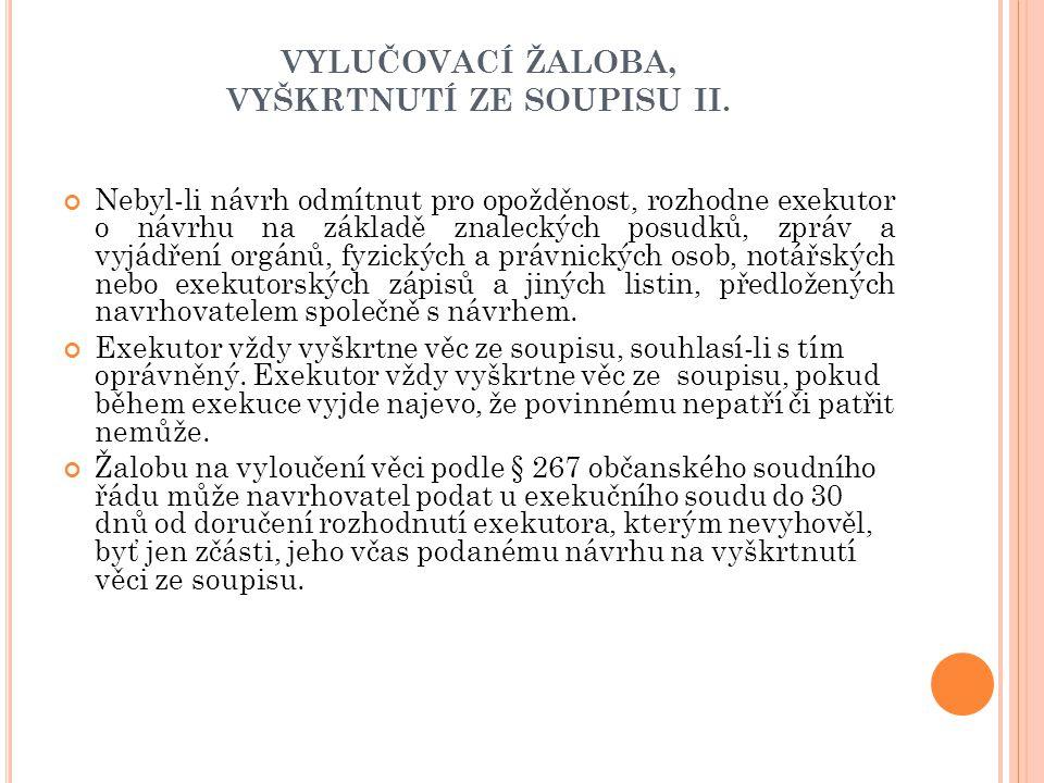 VYLUČOVACÍ ŽALOBA, VYŠKRTNUTÍ ZE SOUPISU II.