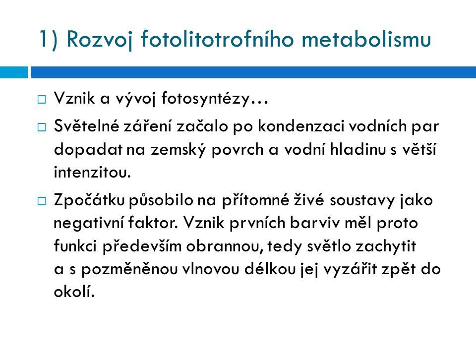 1) Rozvoj fotolitotrofního metabolismu