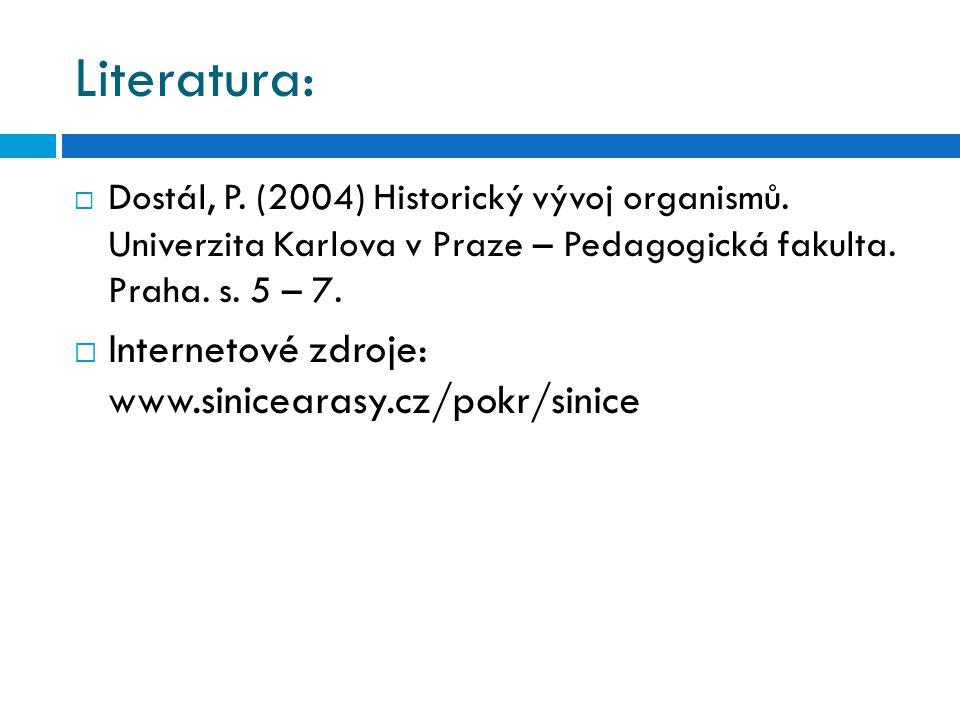 Literatura: Internetové zdroje: www.sinicearasy.cz/pokr/sinice