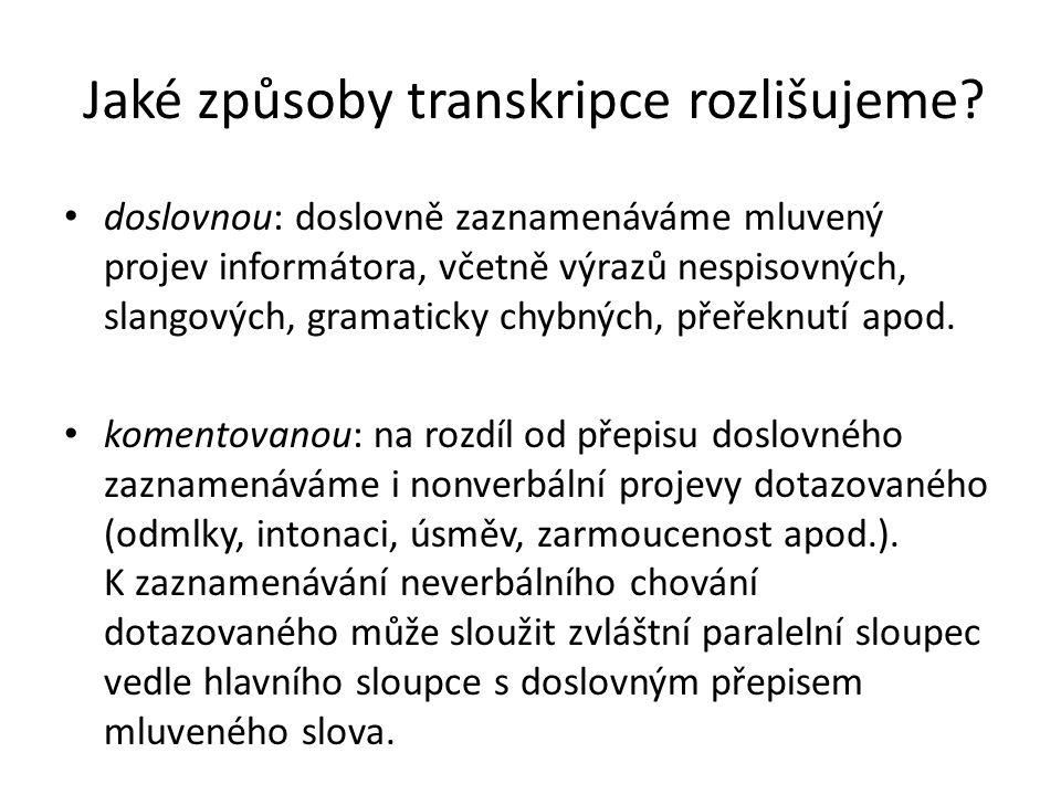 Jaké způsoby transkripce rozlišujeme