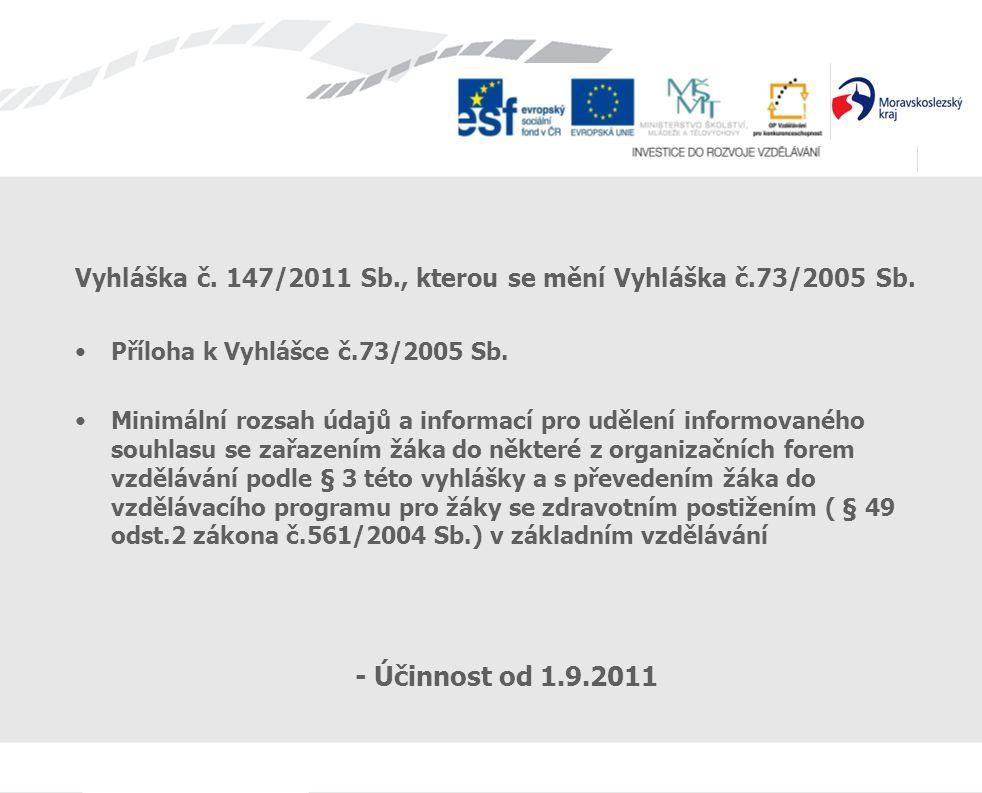 Vyhláška č. 147/2011 Sb., kterou se mění Vyhláška č.73/2005 Sb.