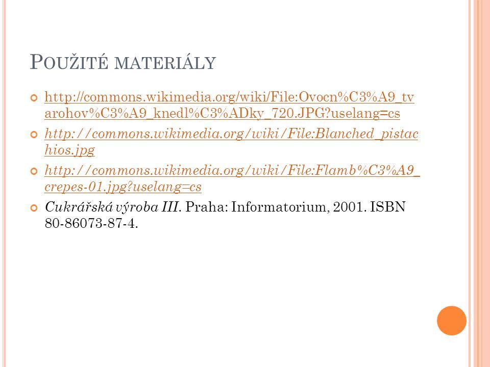 Použité materiály http://commons.wikimedia.org/wiki/File:Ovocn%C3%A9_tv arohov%C3%A9_knedl%C3%ADky_720.JPG uselang=cs.