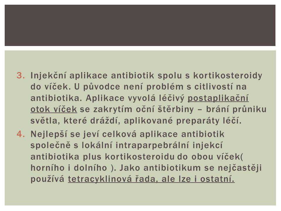 Injekční aplikace antibiotik spolu s kortikosteroidy do víček