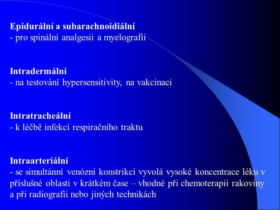 Epidurální a subarachnoidiální - pro spinální analgesii a myelografii