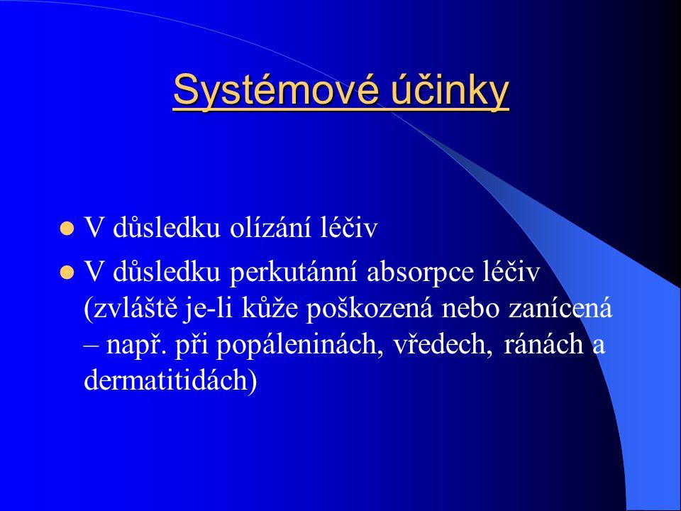Systémové účinky V důsledku olízání léčiv