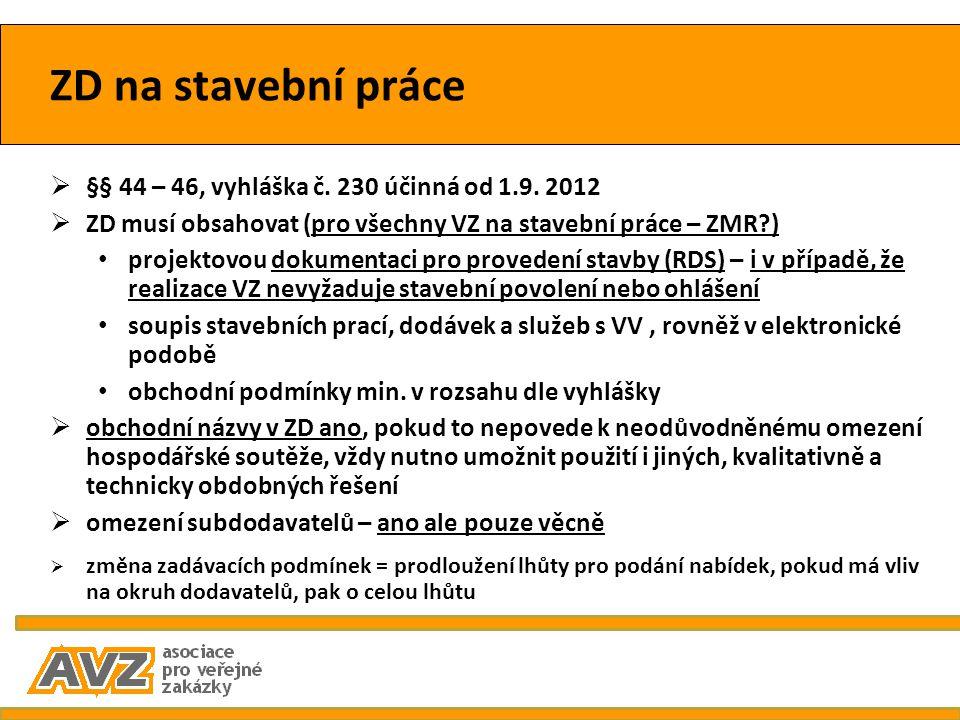 ZD na stavební práce §§ 44 – 46, vyhláška č. 230 účinná od 1.9. 2012
