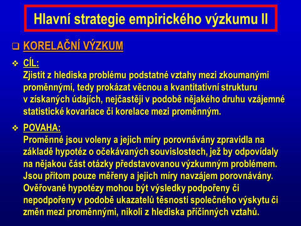 Hlavní strategie empirického výzkumu II