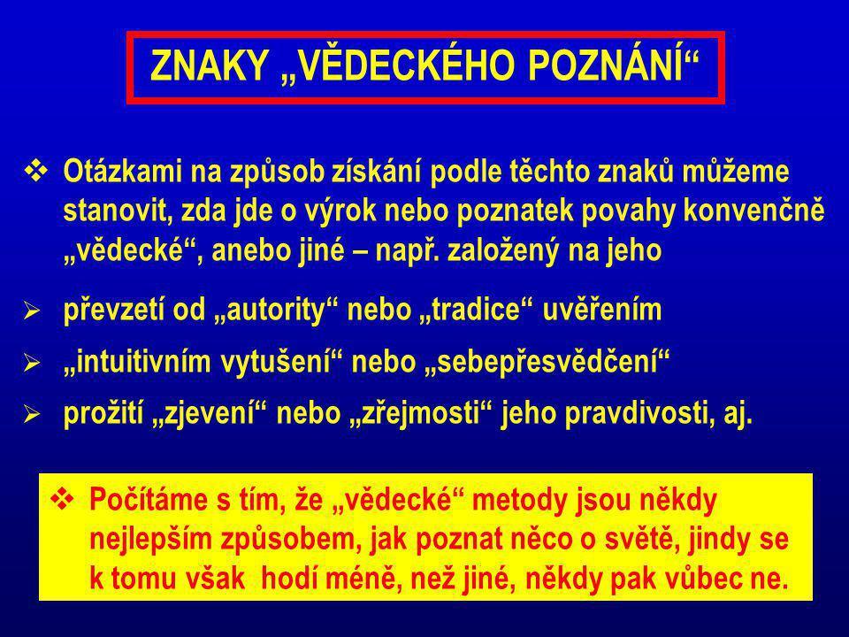 """ZNAKY """"VĚDECKÉHO POZNÁNÍ"""