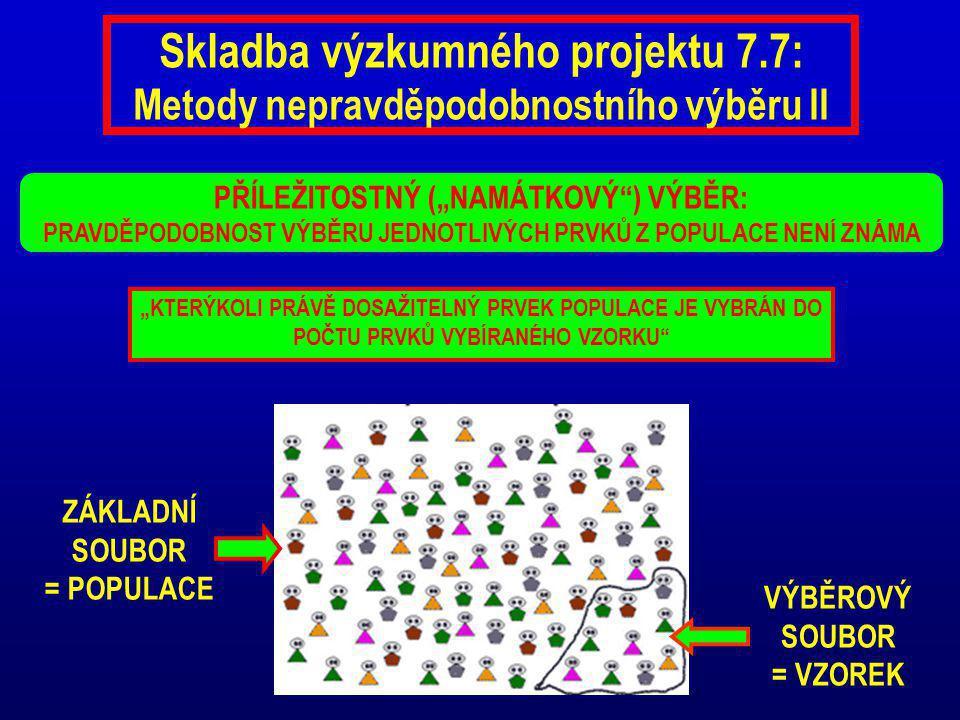 ZÁKLADNÍ SOUBOR = POPULACE VÝBĚROVÝ SOUBOR = VZOREK