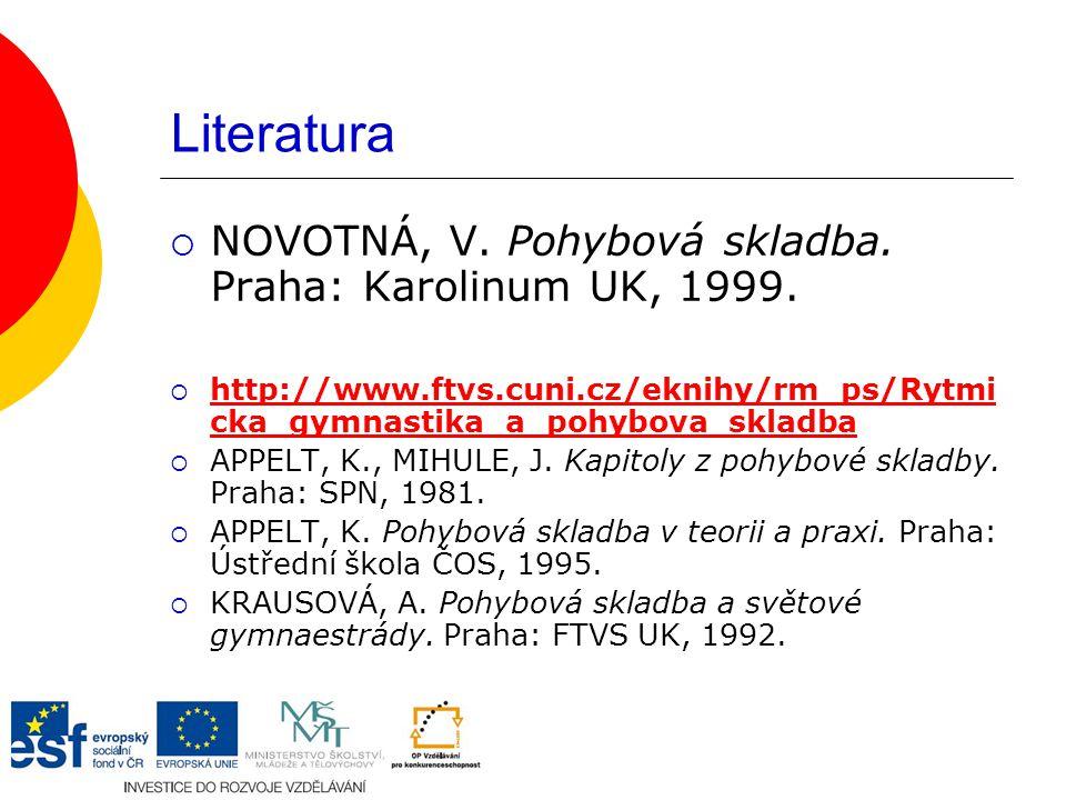 Literatura NOVOTNÁ, V. Pohybová skladba. Praha: Karolinum UK, 1999.