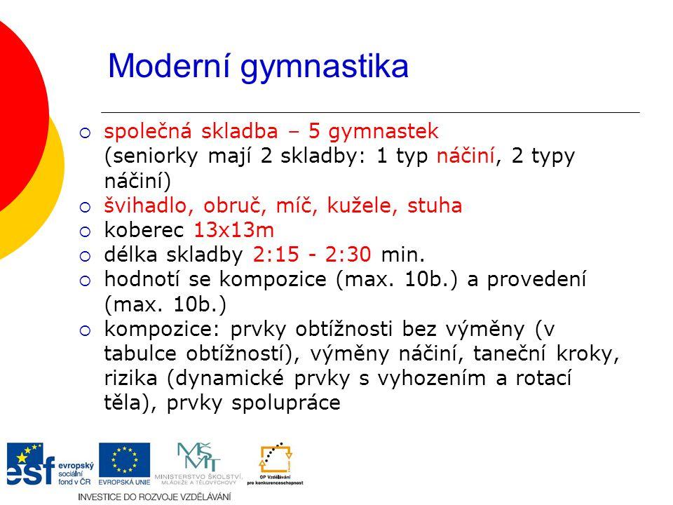 Moderní gymnastika společná skladba – 5 gymnastek (seniorky mají 2 skladby: 1 typ náčiní, 2 typy náčiní)