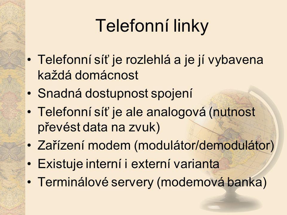 Telefonní linky Telefonní síť je rozlehlá a je jí vybavena každá domácnost. Snadná dostupnost spojení.