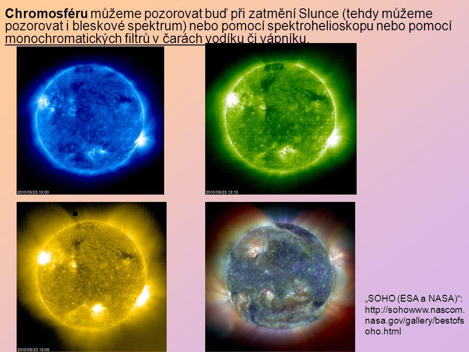 Chromosféru můžeme pozorovat buď při zatmění Slunce (tehdy můžeme pozorovat i bleskové spektrum) nebo pomocí spektrohelioskopu nebo pomocí monochromatických filtrů v čarách vodíku či vápníku.