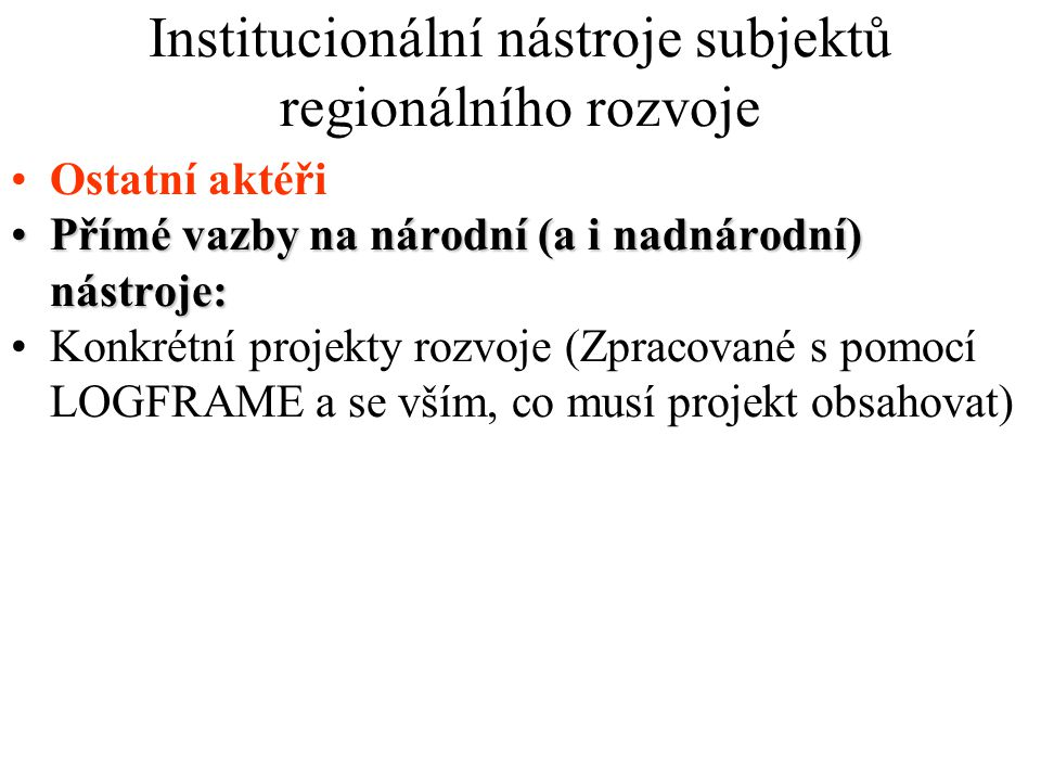 Institucionální nástroje subjektů regionálního rozvoje