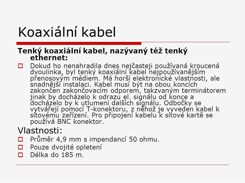 Koaxiální kabel Vlastnosti: