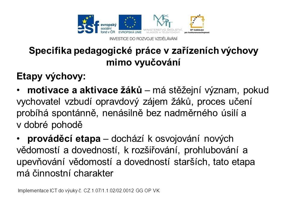 Specifika pedagogické práce v zařízeních výchovy mimo vyučování