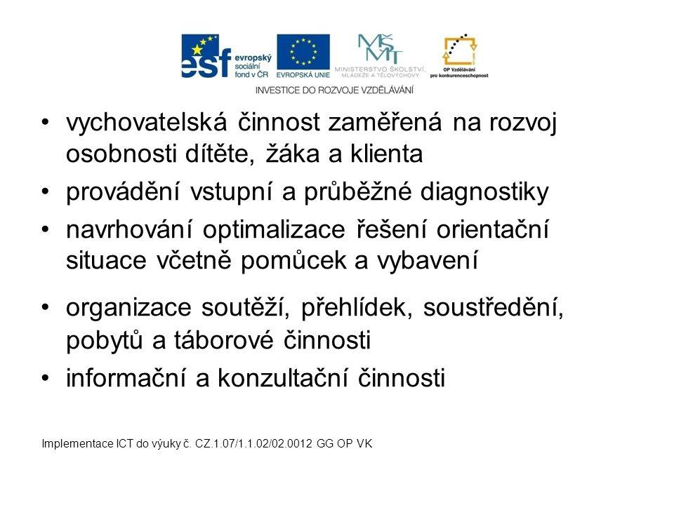 provádění vstupní a průběžné diagnostiky