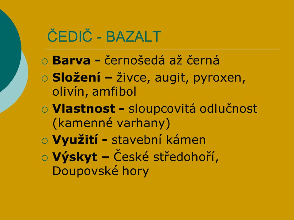 ČEDIČ - BAZALT Barva - černošedá až černá