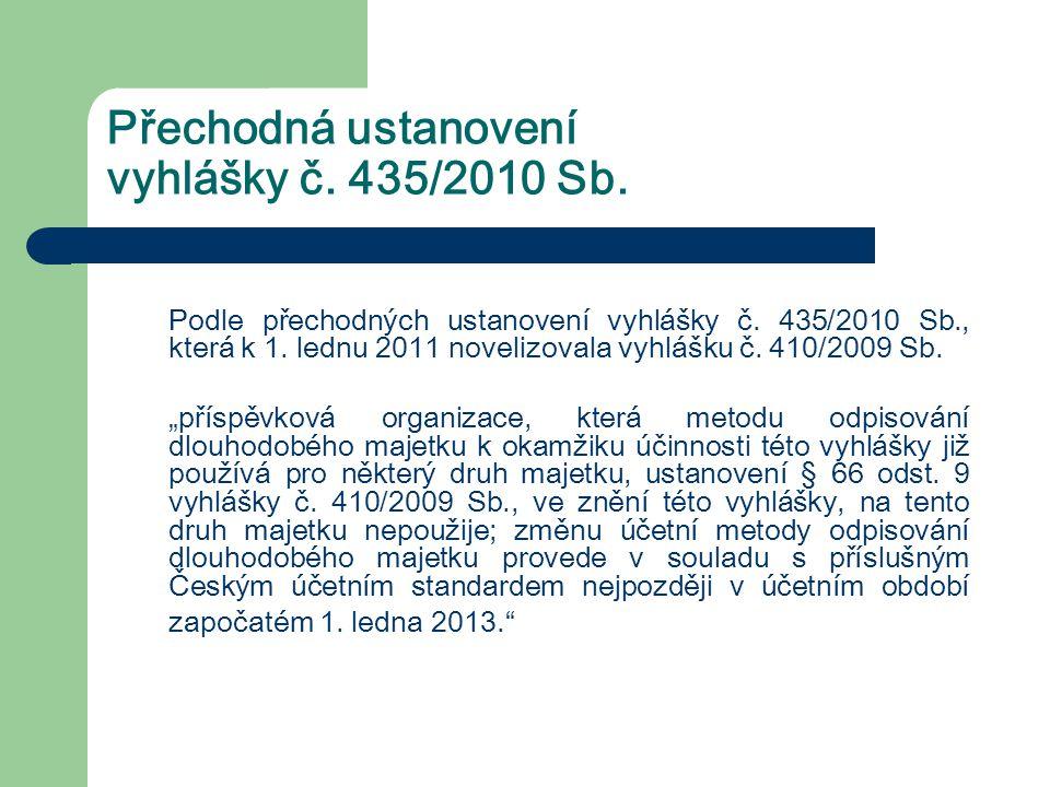 Přechodná ustanovení vyhlášky č. 435/2010 Sb.