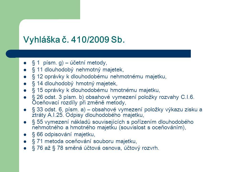 Vyhláška č. 410/2009 Sb. § 1 písm. g) – účetní metody,