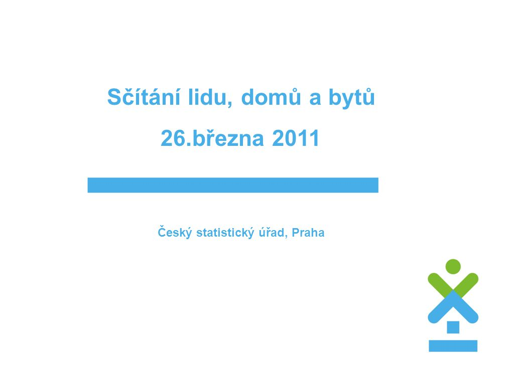 Sčítání lidu, domů a bytů Český statistický úřad, Praha