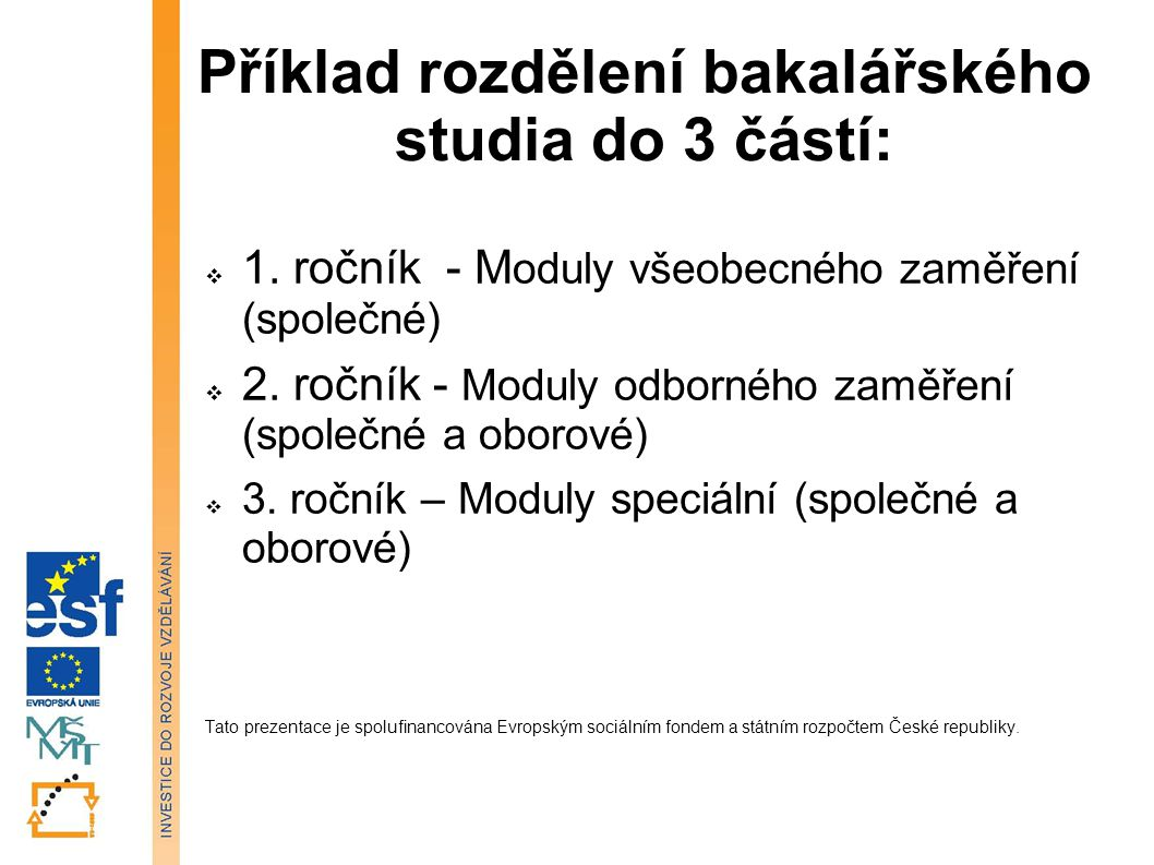 Příklad rozdělení bakalářského studia do 3 částí:
