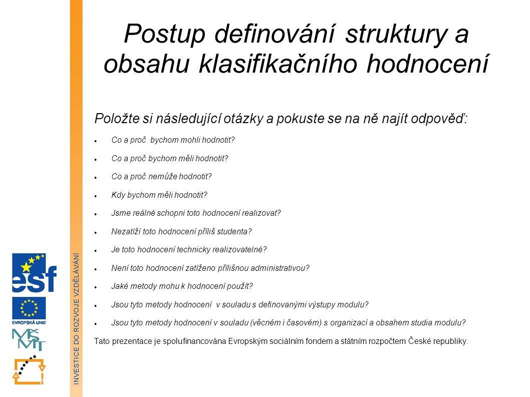 Postup definování struktury a obsahu klasifikačního hodnocení