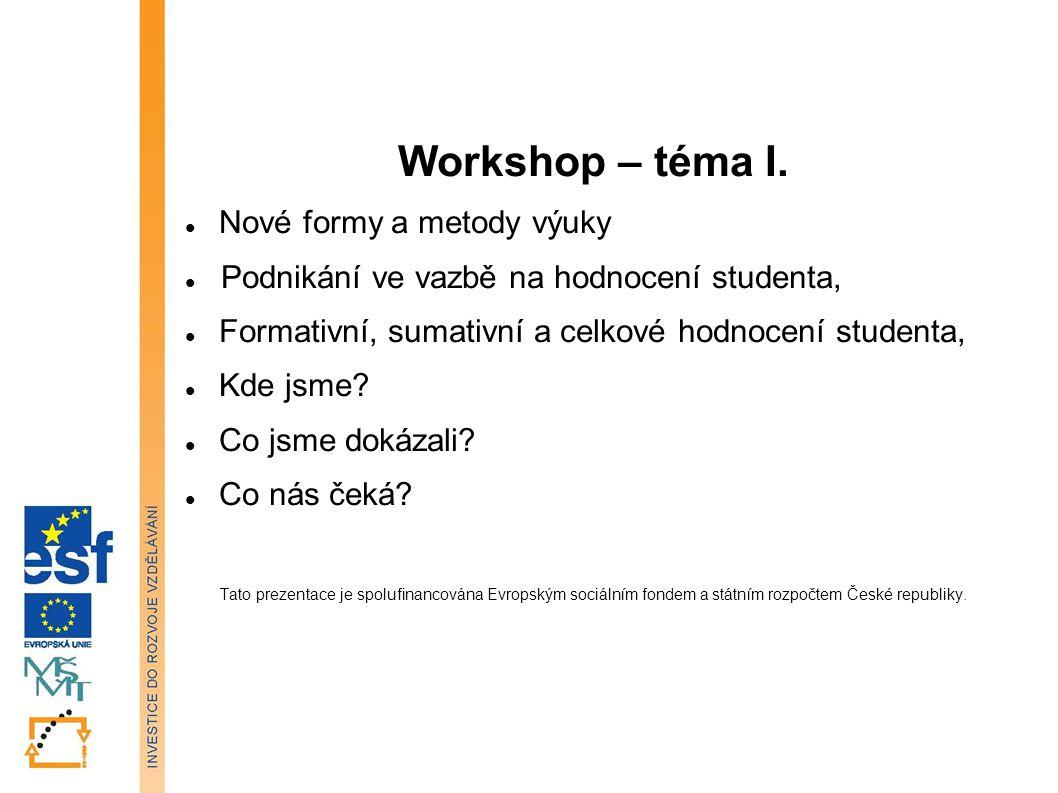 Workshop – téma I. Nové formy a metody výuky