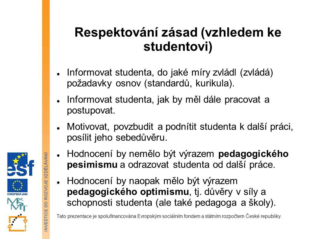 Respektování zásad (vzhledem ke studentovi)