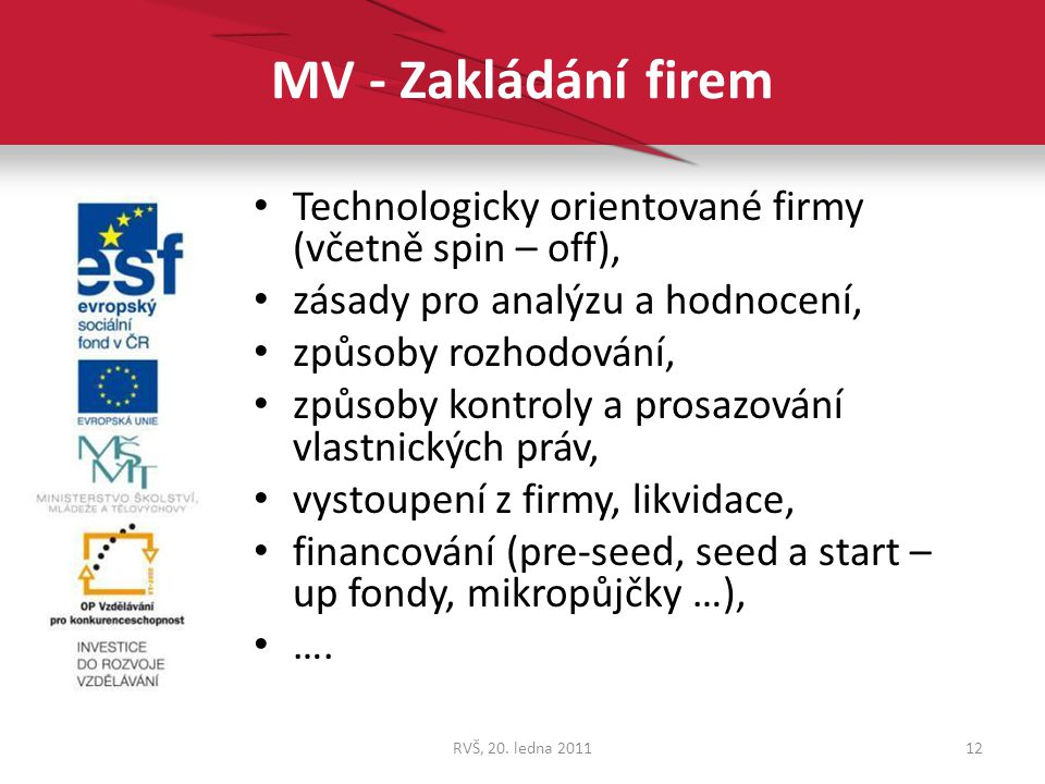 MV - Zakládání firem Technologicky orientované firmy (včetně spin – off), zásady pro analýzu a hodnocení,