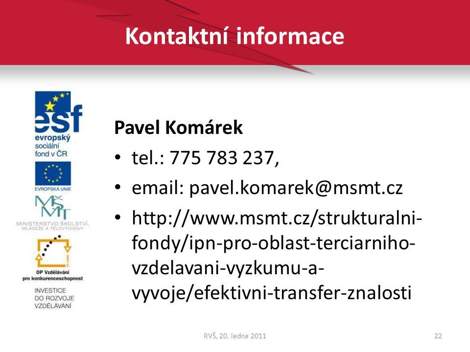 Kontaktní informace Pavel Komárek tel.: 775 783 237,