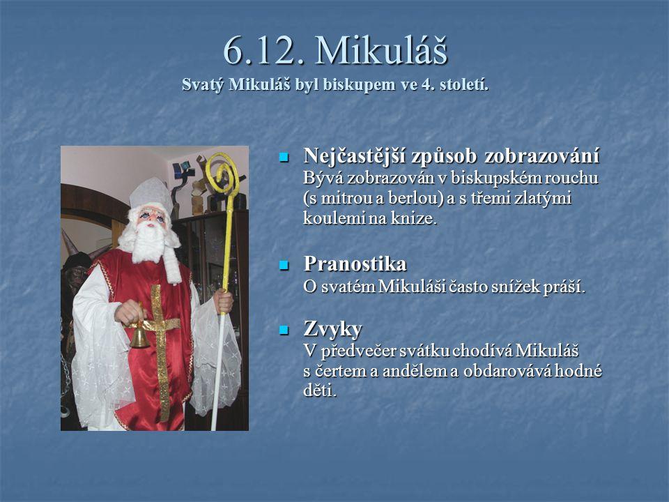 6.12. Mikuláš Svatý Mikuláš byl biskupem ve 4. století.