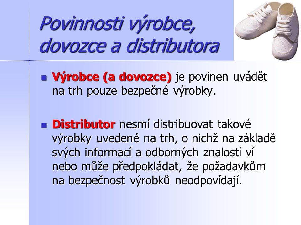 Povinnosti výrobce, dovozce a distributora