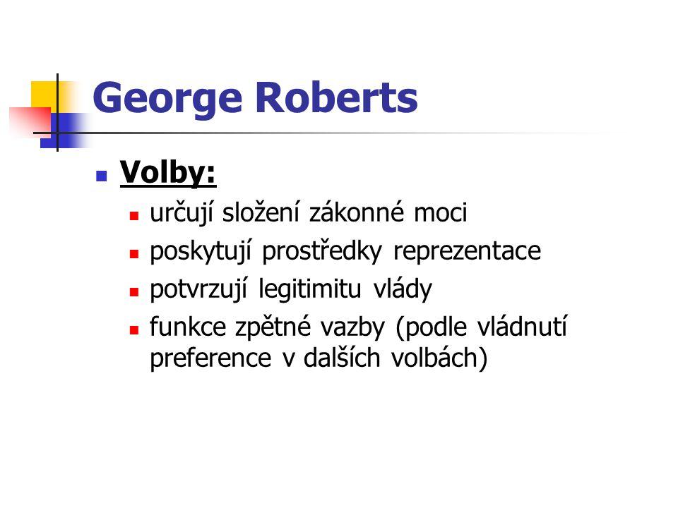 George Roberts Volby: určují složení zákonné moci
