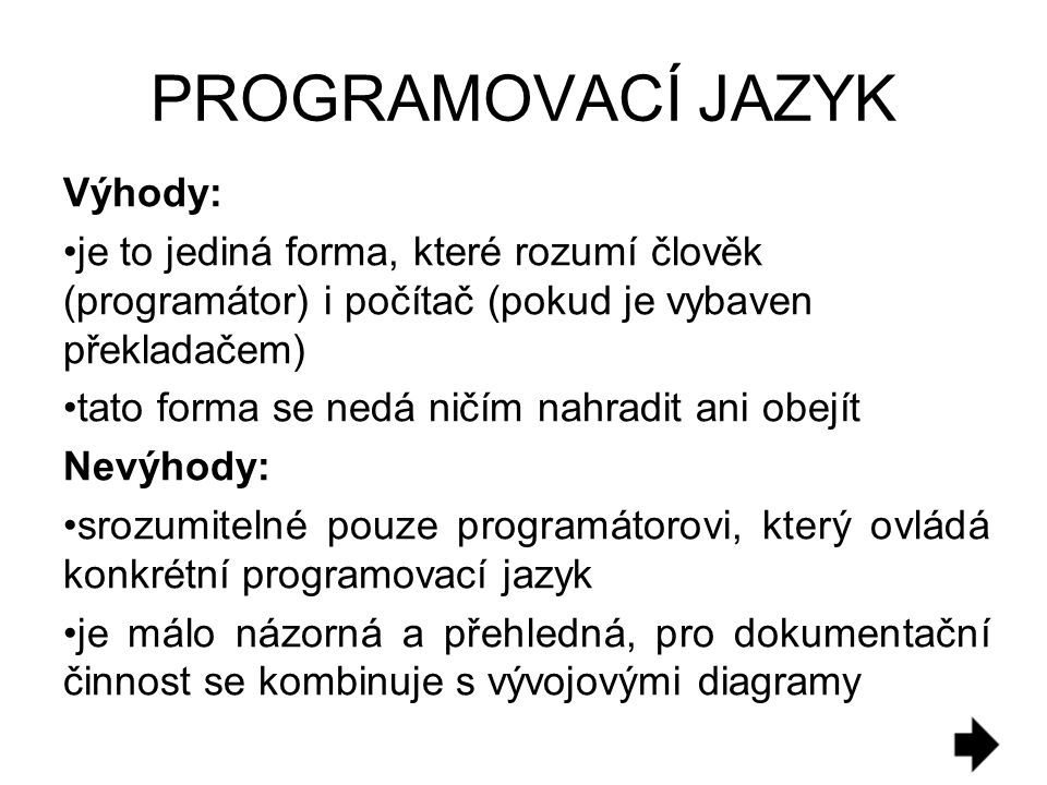 PROGRAMOVACÍ JAZYK Výhody: