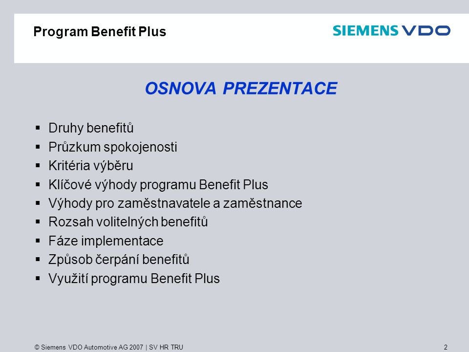 OSNOVA PREZENTACE Program Benefit Plus Druhy benefitů