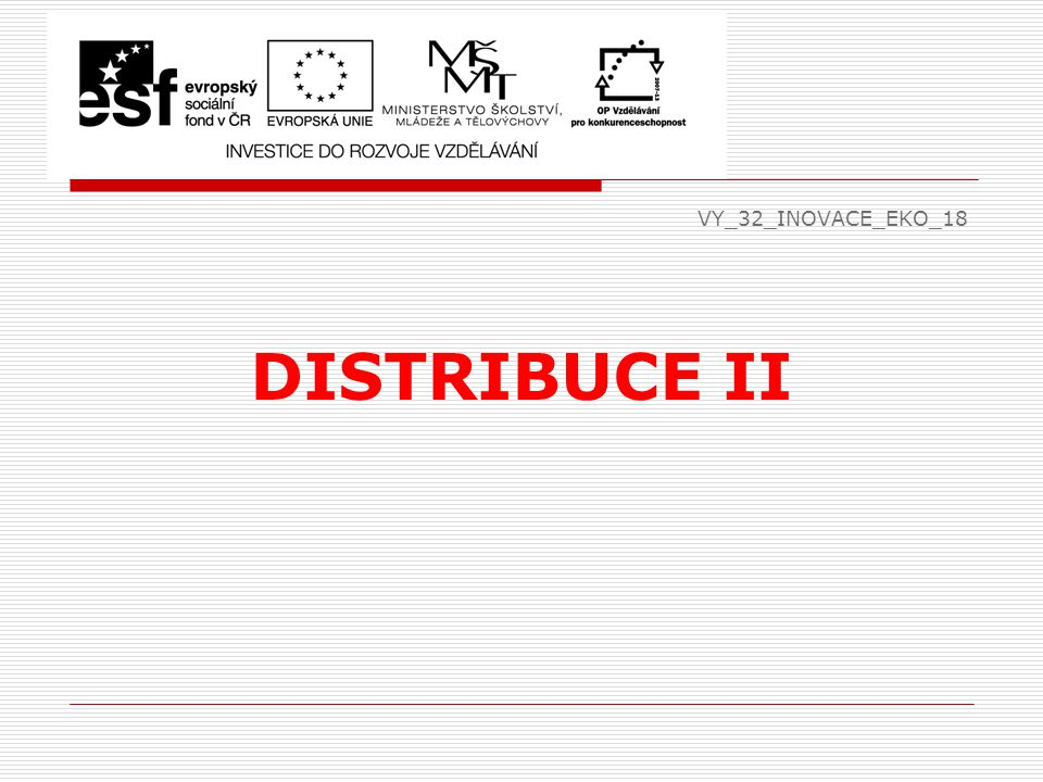 VY_32_INOVACE_EKO_18 DISTRIBUCE II