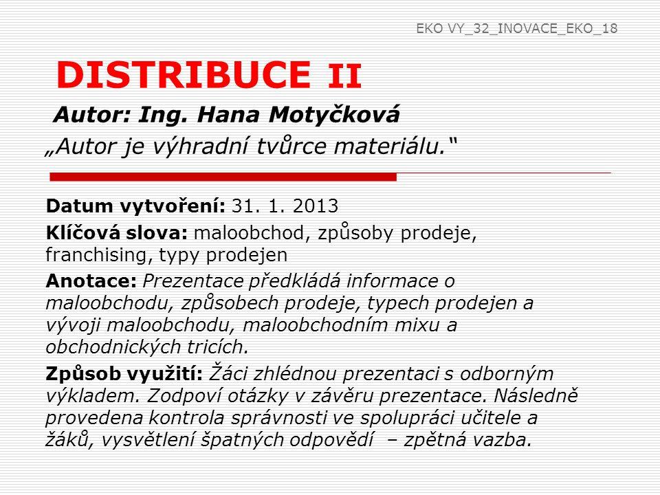 DISTRIBUCE II Autor: Ing. Hana Motyčková