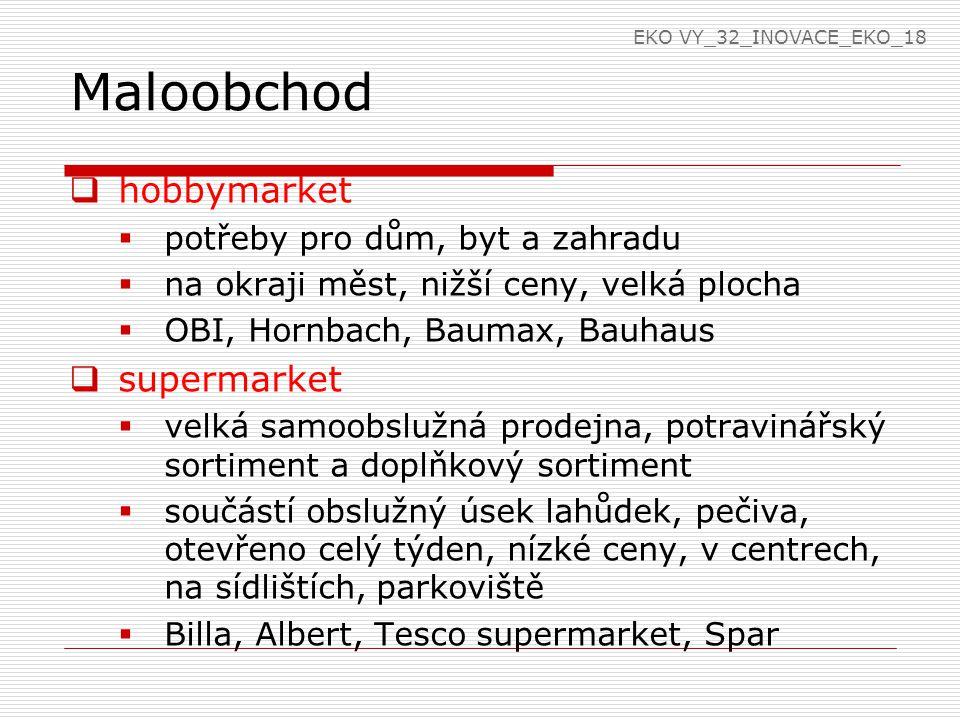 Maloobchod hobbymarket supermarket potřeby pro dům, byt a zahradu