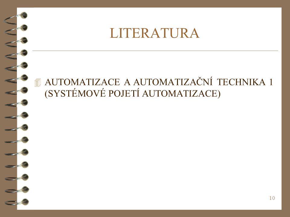 LITERATURA AUTOMATIZACE A AUTOMATIZAČNÍ TECHNIKA 1 (SYSTÉMOVÉ POJETÍ AUTOMATIZACE)