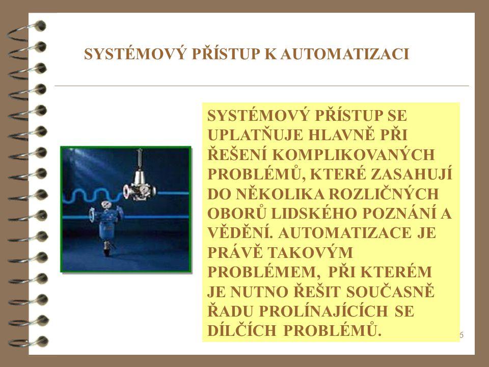 SYSTÉMOVÝ PŘÍSTUP K AUTOMATIZACI