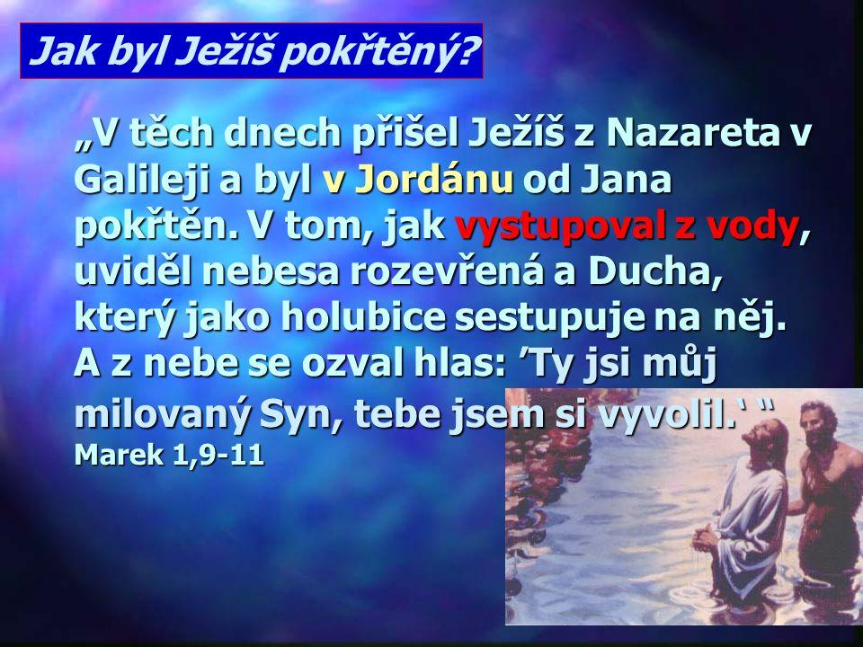 Jak byl Ježíš pokřtěný