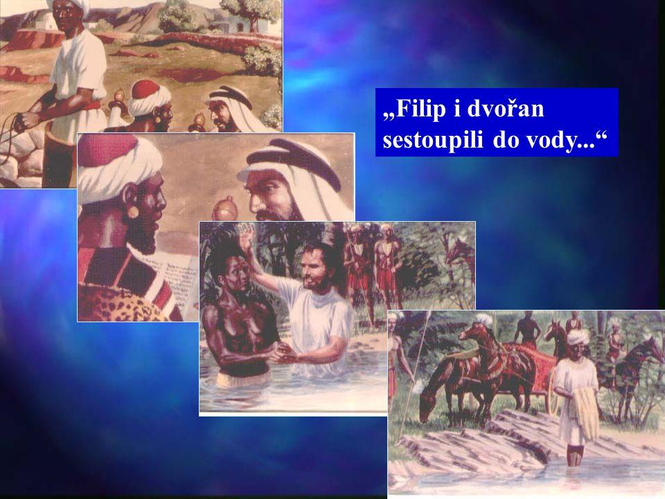 """Filip i dvořan sestoupili do vody..."