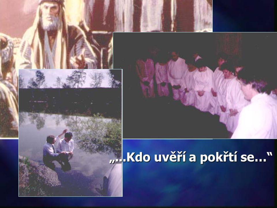 """""""...Kdo uvěří a pokřtí se…"""