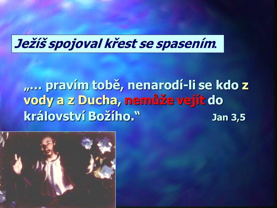 Ježíš spojoval křest se spasením.